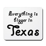 Bigger In Texas Mousepad