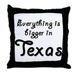 Bigger In Texas Throw Pillow