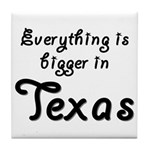 Bigger In Texas Tile Coaster