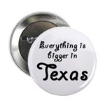 Bigger In Texas Button
