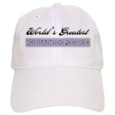 World's Greatest Grandpere Baseball Cap