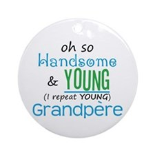 Handsome and Young Grandpere Ornament (Round)