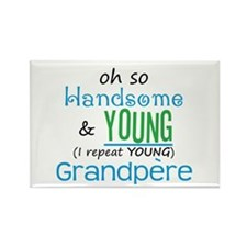 Handsome and Young Grandpere Rectangle Magnet (100