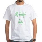 my daddy's baby White T-Shirt