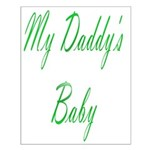 my daddy's baby Small Poster