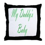 my daddy's baby Throw Pillow