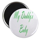 my daddy's baby Magnet