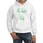 my daddy's baby Hooded Sweatshirt