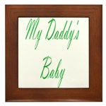 my daddy's baby Framed Tile