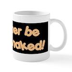 I'd rather be driving naked. Mug