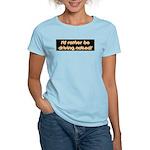 I'd rather be driving naked. Women's Light T-Shirt