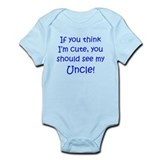 If you think I'm cute Uncle ( Onesie