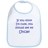 If you think I'm cute Uncle ( Bib