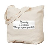 Insanity Is Hereditary Tote Bag