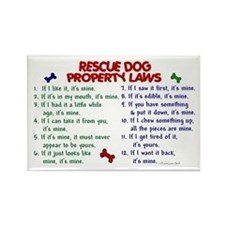 Rescue Dog Property Laws 2 Rectangle Magnet