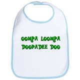 Oompa loompa doopadee do Bib