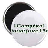 I Comptrol Therefore I Am Magnet