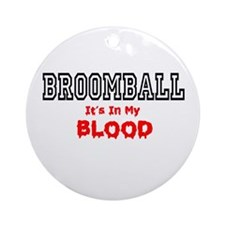 Broomball In My Blood Ornament (Round)