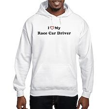 I Love My Race Car Driver Hoodie