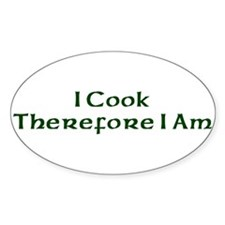 I Cook Therefore I Am Oval Decal
