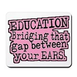 Pink, Education Bridging The Gap Mousepad