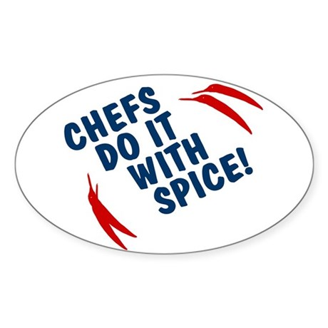 Chefs Do It With Spice Oval Sticker