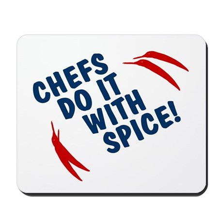Chefs Do It With Spice Mousepad