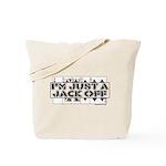 I'm A Jack Off Tote Bag