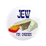"jew for cheeses 3.5"" Button"