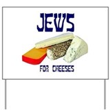 jews for cheeses Yard Sign