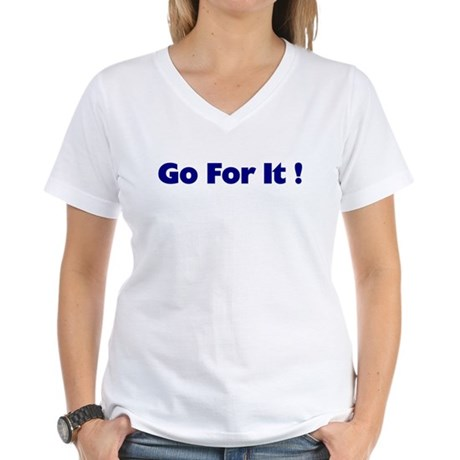 Go For It Women's V-Neck T-Shirt