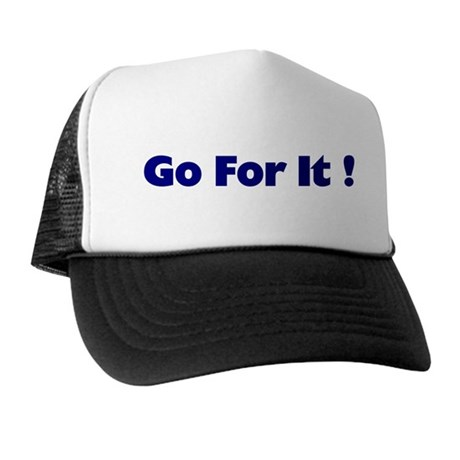 Go For It Trucker Hat