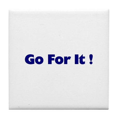 Go For It Tile Coaster
