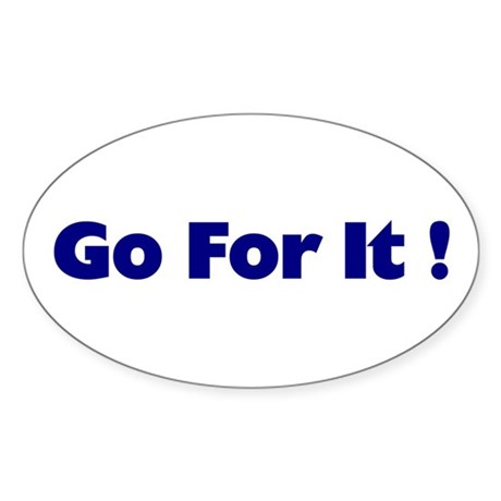 Go For It Oval Sticker
