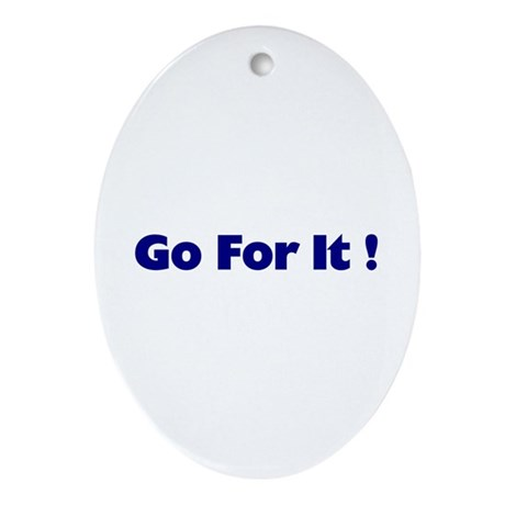 Go For It Oval Ornament