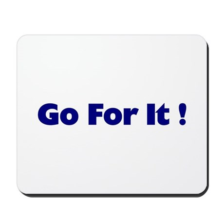 Go For It Mousepad