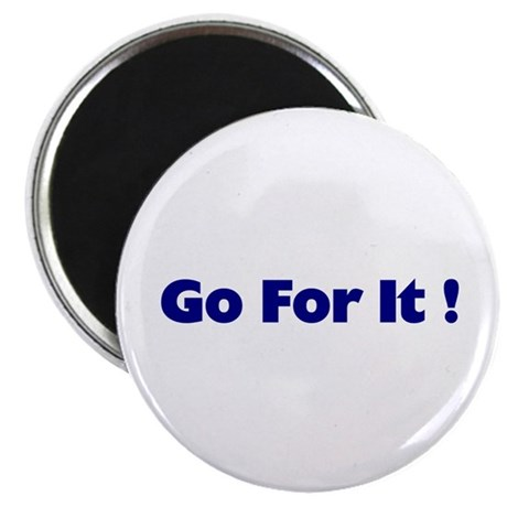 "Go For It 2.25"" Magnet (100 pack)"