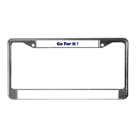 Go For It License Plate Frame