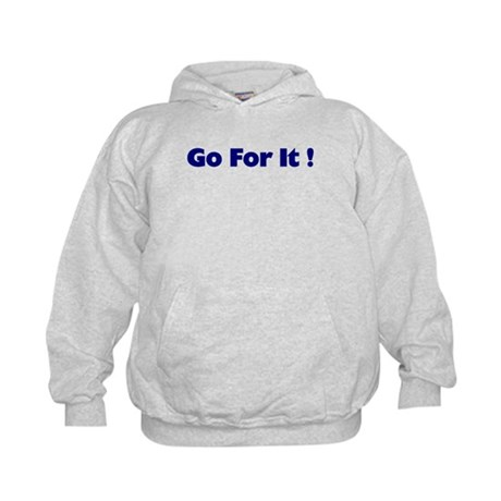 Go For It Kids Hoodie