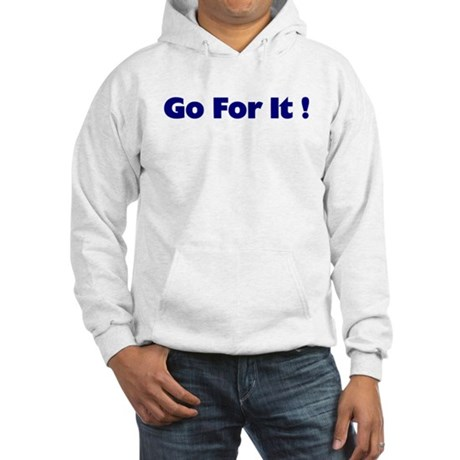 Go For It Hooded Sweatshirt
