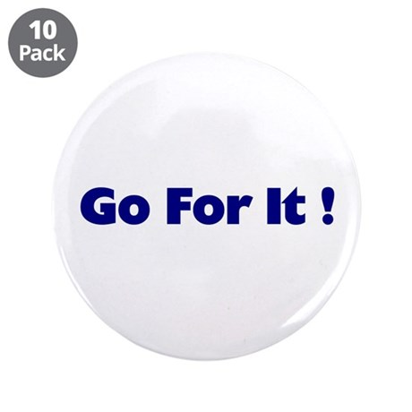 "Go For It 3.5"" Button (10 pack)"
