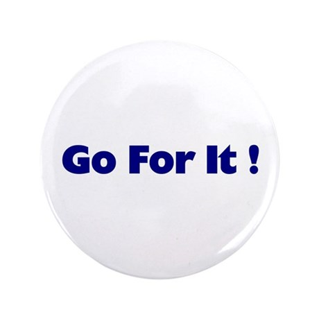 "Go For It 3.5"" Button (100 pack)"