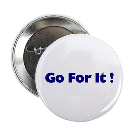 "Go For It 2.25"" Button"