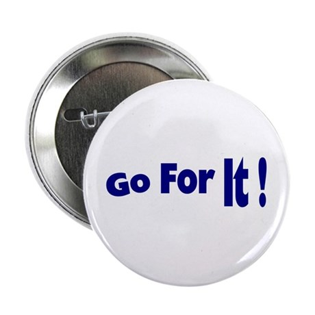 "Go For It 2.25"" Button (100 pack)"