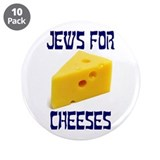 "Jews for Cheeses 3.5"" Button (10 pack)"