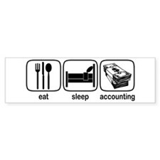 Eat Sleep Accounting Bumper Bumper Sticker