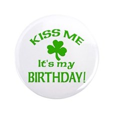 "Kiss Me St Patty's Day Birthday 3.5"" Button"