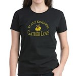 Plant Kindness Gather Love Women's Dark T-Shirt