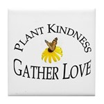 Plant Kindness Gather Love Tile Coaster