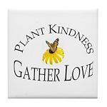 Plant Kindness Gather Love Tile Coaster